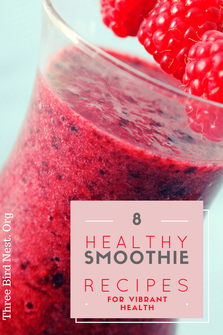 8 healthy smoothies for vibrant health