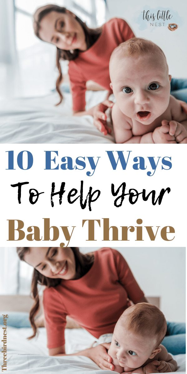10 ways to help your baby thrive #newborncare #babycare #helpingyourbabythrive