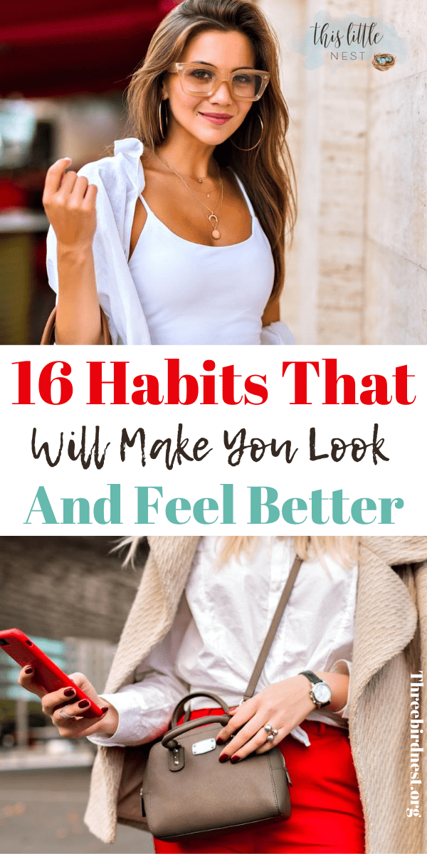 16 habits that will make you look and feel better