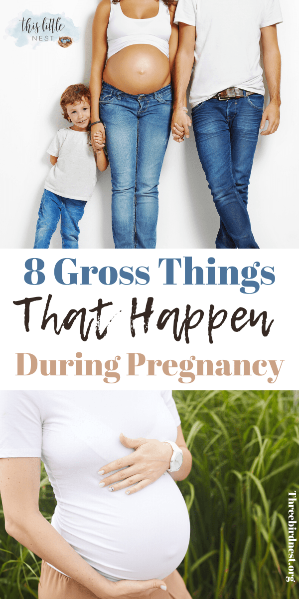 gross things that happen during pregnancy